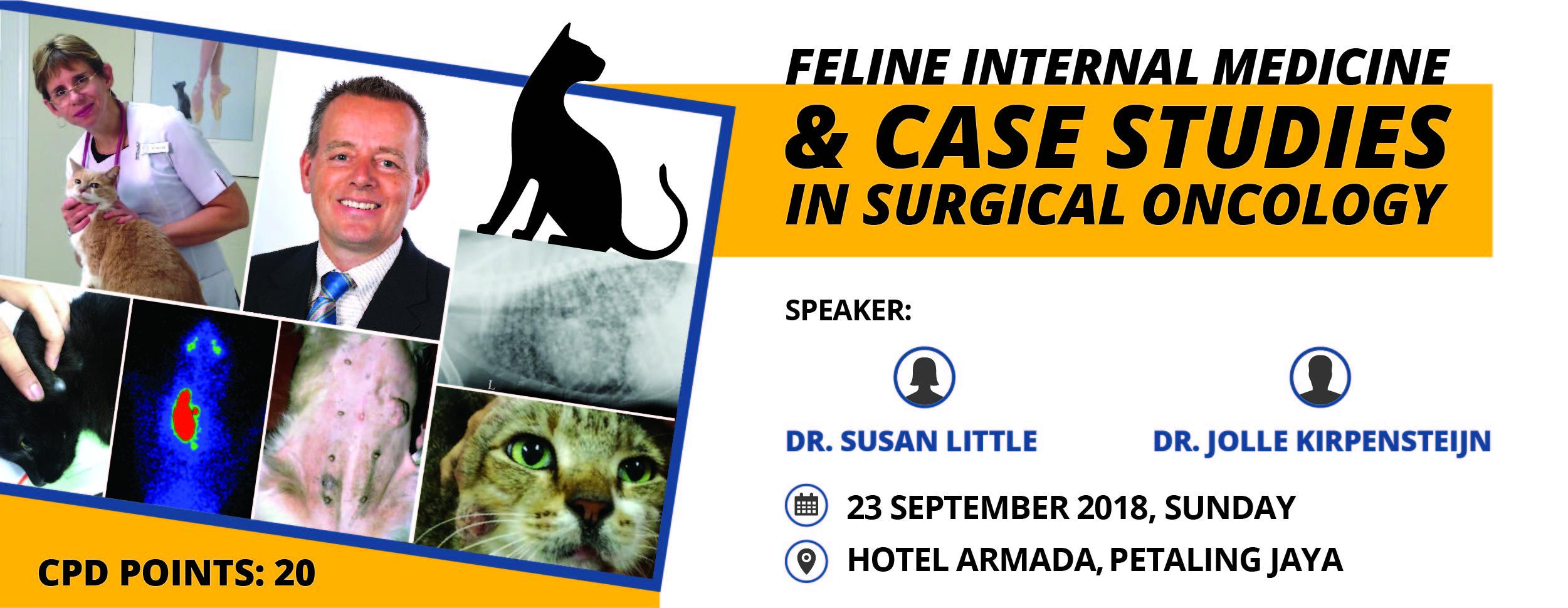 FELINE INTERNAL MEDICINE & CASE STUDIES IN SURGICAL ONCOLOGY